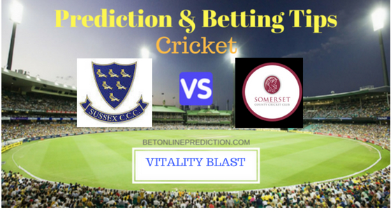 Sussex vs Somerset South Group T20 Prediction and Free Betting Tips 5th August 2018