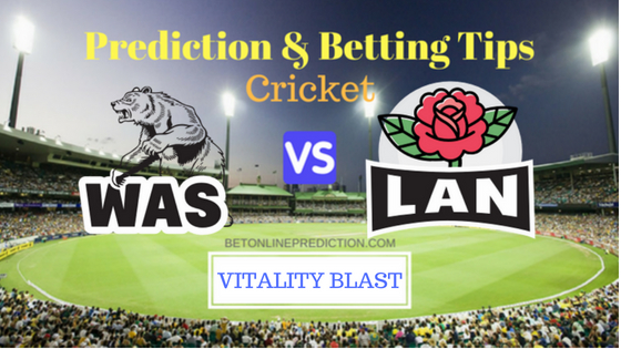 Warwickshire vs Lancashire North Group T20 Prediction and Free Betting Tips 15th August 2018