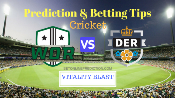 Worcestershire vs Derbyshire North Group T20 Prediction and Free Betting Tips 9th August 2018