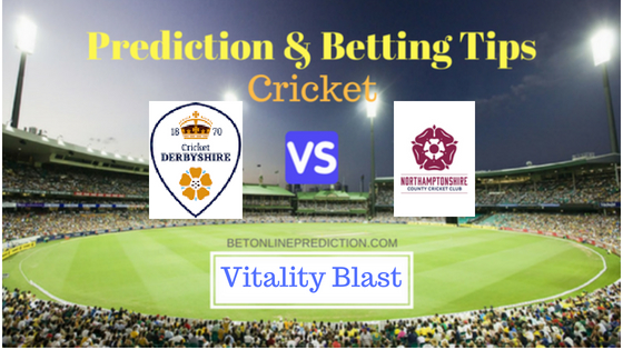 derby vs Northamptonshire North Group T20 Prediction and Free Betting Tips 8th August 2018