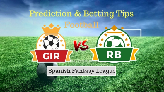 Girona vs Real Betis Prediction and Free Betting Tips 28th September 2018