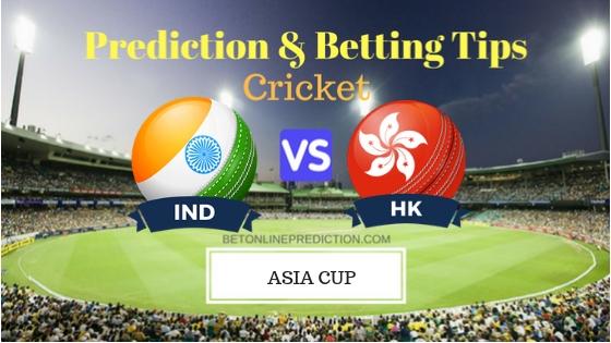 India vs Hong Kong 4th ODI Prediction and Free Betting Tips 18th September 2018