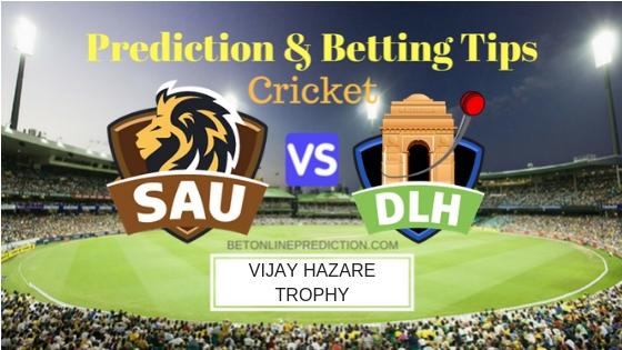Saurashtra vs Delhi Round 2, Elite Group B ODI Prediction and Free Betting Tips 20th September 2018