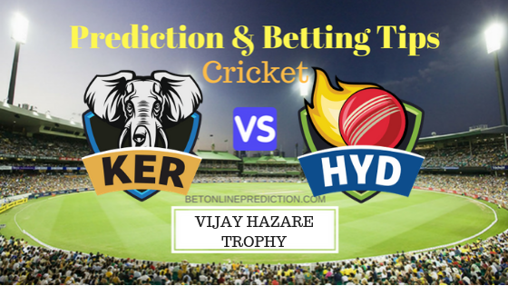 Kerala vs Hyderabad Round 9,Elite Group B ODI Prediction and Free Betting Tips 2nd October 2018