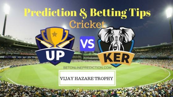 Uttar Pradesh vs Kerala Round 10, Elite Group B ODI Prediction and Free Betting Tips 4th October 2018