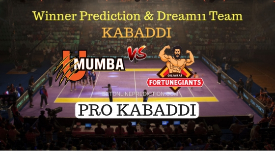 U Mumba vs Gujarat Fortunegiant 57th Team, Team News, Winner Prediction 10th November 2018