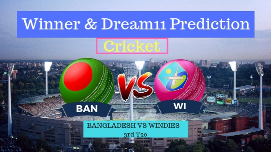 Bangladesh vs Windies 3rd T20 Team, Team News, Winner Prediction 22th December 2018