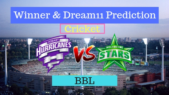 Hobart Hurricanes vs Melbourne Stars 7th T20 Team, Team News, Winner Prediction 24th December 2018