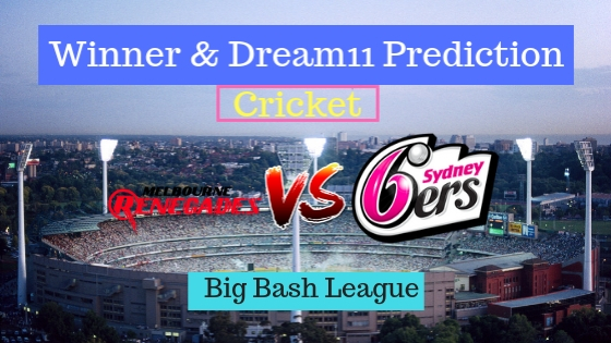 Melbourne Renegades vs Sydney Sixers 12th T20 Team, Team News, Winner Prediction 29th December 2018
