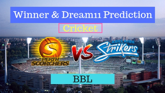 Perth Scorchers vs Adelaide Strikers 9th T20 Team, Team News, Winner Prediction 26th December 2018