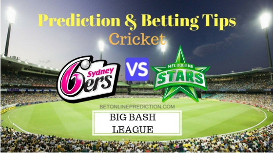 Sydney Sixers vs Melbourne Stars 10th T20 Team, Team News, Winner Prediction 27th December 2018