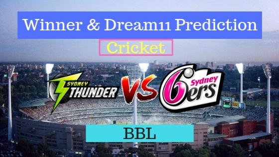 Sydney Thunder vs Sydney Sixers 8th T20 Dream11 Team, Team News, Winner Prediction 24th December 2018