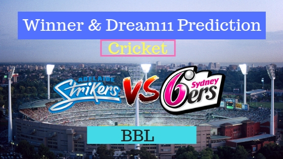 Adelaide Strikers vs Sydney Sixers 22nd T20 Team, Team News, Winner Prediction 06th January 2019