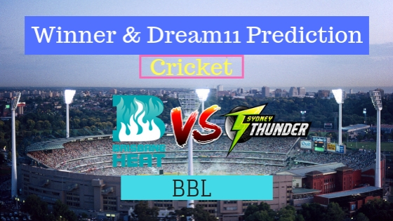 Brisbane Heat vs Sydney Thunder 33rd T20 Team, Team News, Winner Prediction 17th January 2019