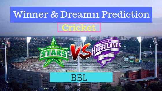 Melbourne Stars vs Hobart Hurricanes 31st T20 Team, Team News, Winner Prediction 14th January 2019
