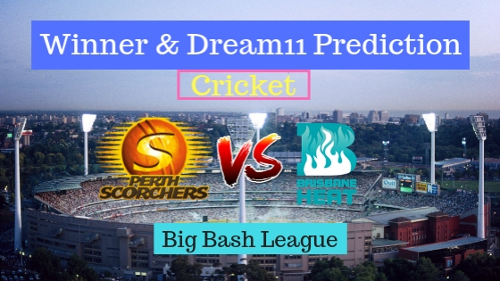 Perth Scorchers vs Brisbane Heat 21st T20 Team, Team News, Winner Prediction 05th January 2019