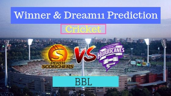 Perth Scorchers vs Hobart Hurricanes 34th T20 Team, Team News, Winner Prediction 18th January 2019