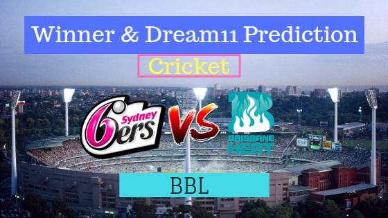 Sydney Sixers vs Brisbane Heat 36th T20 Team, Team News, Winner Prediction 20th January 2019 (1)