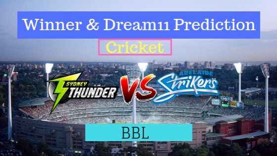 Sydney Thunder vs Adelaide Strikers 28th T20 Team, Team News, Winner Prediction 13th January 2019