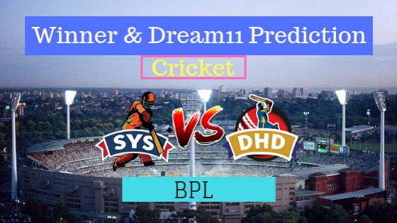 Sylhet Sixers vs Dhaka Dynamites 19th T20 Team, Team News, Winner Prediction 18th January 2019