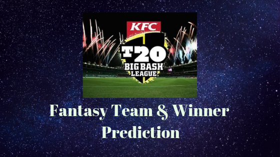 big bash premier league 2019 fantasy team and winner predictions