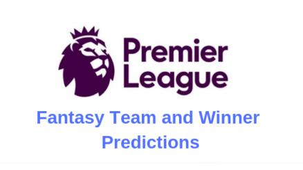 Premier League 2019 Fantasy Team and Winner Predictions