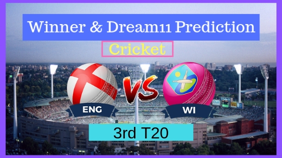 England vs Windies 3rd T20 ENG Tour WI 2019
