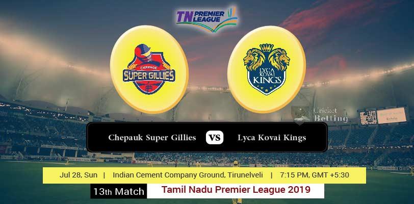 Cheapauk Super Gillies vs Lyca Kovai Kings 13th T20 TNPL