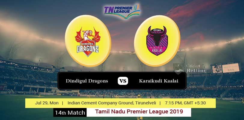 Dindigul Dragons vs Karaikudi Kaalai 14th T20 TNPL