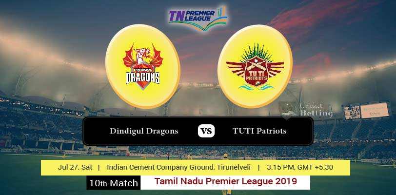 Dindigul Dragons vs TUTI Patriots 10th T20 TNPL