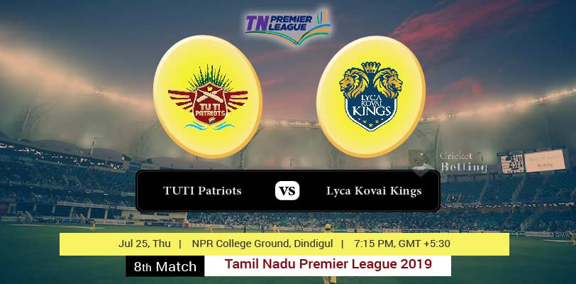 TUTI Patriots vs Lyca Kovai Kings 8th T20 TNPL