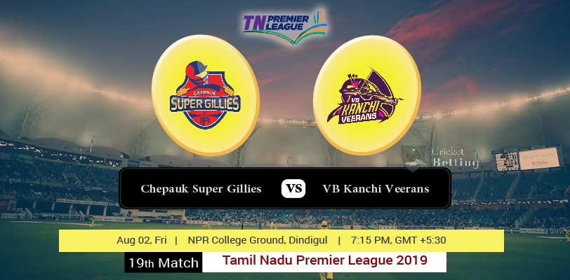 Chepauk Super Gillies vs VB Kanchi Veerans 19th T20 TNPL