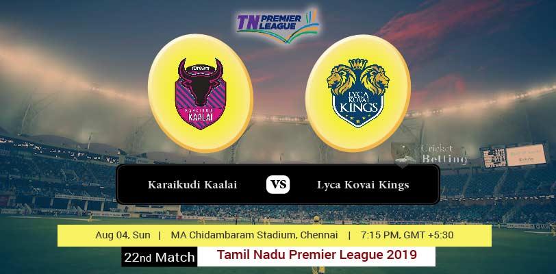 Karaikudi Kaalai vs Lyca Kovai Kings 22nd T20 TNPL