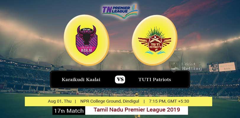 Karaikudi vs TUTI Patriots 17th T20 TNPL